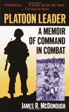 Platoon Leader: A Memoir of Command in Combat by James R. McDonough. $7.99. http://yourdailydream.org/showme/dprqq/0r8q9q1b4u1n8k0j0s8k.html