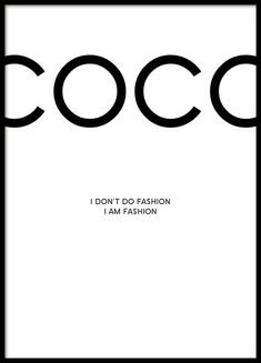 Classic Coco Chanel poster with the quote: 'I do not do fashion, I am fashion'. We print our posters on matte, uncoated, high quality paper. We have more posters with quotes and illustrations of lipstick and perfumes that go very well with This poster. www.desenio.com