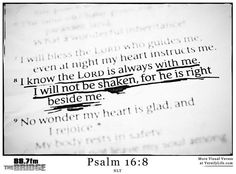 I have set the Lord always before me. Because he is at my right hand, I will not be shaken. - Psalm 16:8 #887thebridge #hope #bibleverse http://887thebridge.com/word-of-hope/2014-09-07.html