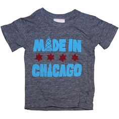 Made in Chicago Infant & Toddler T-shirt.... So true... Best mini vacation cause I came back home with the best souvenir :D