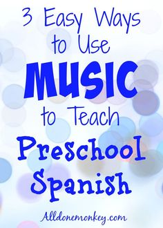 3 Easy Ways to Use Music to Teach Preschool Spanish