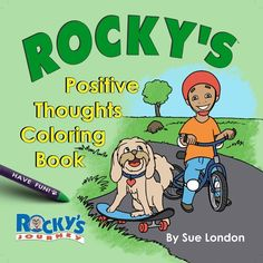 Children heal physically and emotionally and turn their life into a positive after reading and coloring in Rocky's Positive Thoughts Coloring Book. Available to purchase at asksuelondon.com