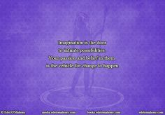 Imagination is the door to infinite possibilities. Your passion and belief in them is the vehicle for change to happen  © Edel O'Mahony www.edelomahony.com www.media.edelomahony.com www.books.edelomahony.com #imagination #infinite #possibilities #passion #belief #selfinquiry #mindemptyness #meditation #neuroplasticity #epigenetics #spirituality #spiritualgrowth #addictionrecovery #PresentMomentReminder #philosophy #wellbeing #anxietyfree #noego #mindemptyness #guide #workshops #satsang…