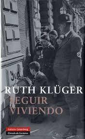 Seguir viviendo / Ruth Klüger ; prólogo de Jorge Semprún ; traducción de Carmen Gauger - Barcelona : Galaxia Gitenberg : Círculo de lectores, imp. 1997