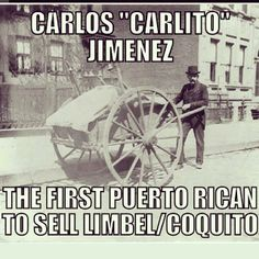 "Historia de puerto rico.  WOW.  Carlos ""Carlito"" Jimenez being the first Puerto rican to sell LIMBEL/COQUITO!!!  That's awesome!  But I can't find his History!!"