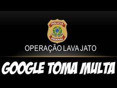Google recebe multa MILIONÁRIA por não revelar informações pedidas pela OPERAÇÃO LAVA JATO