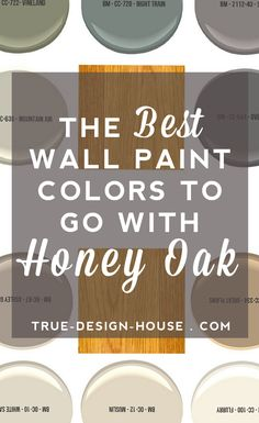 The Best Wall Paint Colors To Go With Honey Oak — True Design House (scheduled via www. Bathroom Paint Colors, Kitchen Paint Colors, Wall Paint Colors, Paint Colors For Living Room, Paint Walls, Gray Walls, Tan Paint, Wall Colours, Honey Oak Trim
