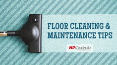 Learn how, how often, and with what you should be cleaning your floors.