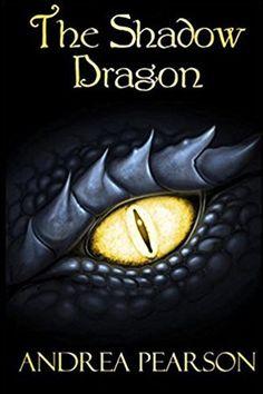 The Shadow Dragon by Andrea Pearson. Middle Grade Fantasy.