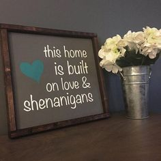 This home is built on love and shenanigans - Patina Green (teal) / White / Java (dark brown stain) - Trend Shenanigans Quotes 2019 Home Decor Accessories, Decorative Accessories, Decorative Items, Home Decor Signs, Unique Home Decor, Diy Signs, Kitchen Lyrics, Wood Crafts, Diy Crafts