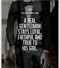 Relationship Quotes For Her Gentlemens Guide Words Popular Ideas Gentleman Stil, Gentleman Rules, True Gentleman, Modern Gentleman, Great Quotes, Quotes To Live By, Me Quotes, Inspirational Quotes, Couple Quotes
