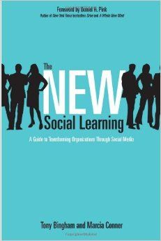 The New Social Learning: A Guide to Transforming Organizations Through Social Media by Tony Bingham, Marcia Conner 1605097020 9781605097022 Social Networks, Social Media, Learning Organization, Book Sites, Training And Development, Personal Library, Always Learning, Book Projects, Educational Technology