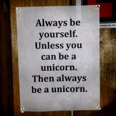 Always be yourself..