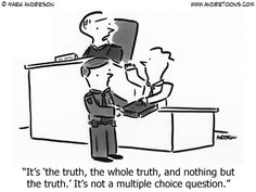 It's 'the truth, the whole truth, and nothing but the truth.' It's not a multiple choice question.