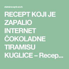 RECEPT KOJI JE ZAPALIO INTERNET ČOKOLADNE TIRAMISU KUGLICE – Recepti za svaku priliku….