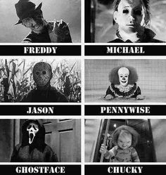 My idols :)  Freddy,  Michael,  Jason,  Ghost Face and Chucky.