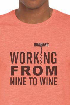working from nine to wine Beer, Wine, T Shirt, Tops, Root Beer, Supreme T Shirt, Ale, Tee Shirt, Tee