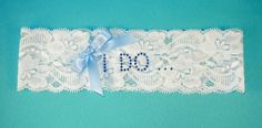 """Stretch Lace Garter with crystal """" I DO"""""""