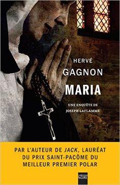 Maria: Une enquête de Joseph Laflamme: Amazon.ca: Hervé Gagnon: Books