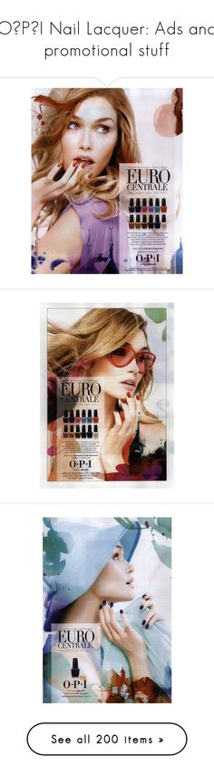 """O⋅P⋅I Nail Lacquer: Ads and promotional stuff"" by atomik-concia ❤ liked on Polyvore featuring ad campaign, beauty products, nail care, nail polish, manicure nail polish, ad campaign tear sheet, miranda penn turin, celebs, nicki minaj and michelle williams"