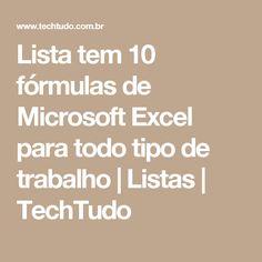 Lista tem 10 fórmulas de Microsoft Excel para todo tipo de trabalho | Listas | TechTudo