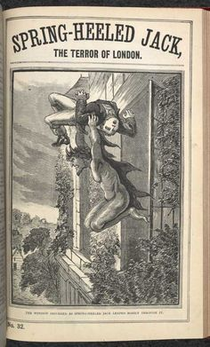 Image from a penny dreadful. Scholars say that because of the parallels of this character to the methods used by the Whitechapel murderer of Spring Heeled Jack inspired the name Jack the Ripper. Penny Dreadful, Demon Days, Spring Heels, Alien Creatures, Arabian Nights, I Love Books, Mythology, Gothic, Images