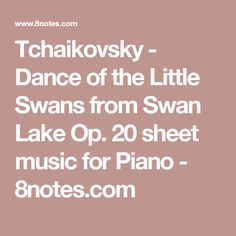 Tchaikovsky - Dance of the Little Swans from Swan Lake Op. 20 sheet music for Piano - 8notes.com