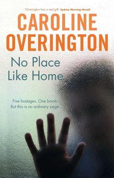 No Place Like Home by Caroline Overington | The 13 Best Australian Books Of 2013