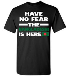 Have No Fear The Bangladeshi Is Here ProudFind out more at https://www.anzstyle.com/products/have-no-fear-the-bangladeshi-is-here-proud #tee #tshirt #named tshirt #hobbie tshirts #Have No Fear The Bangladeshi Is Here Proud