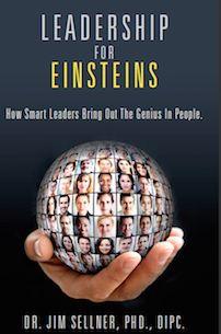 Leadership for Einsteins by Dr. Jim Sellner