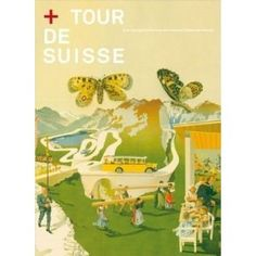 """The book """"Tour de Suisse: A nostalgic voyage to the most beautiful places of Switzerland"""" collects posters, travel advices and historical facts of Switzerland."""