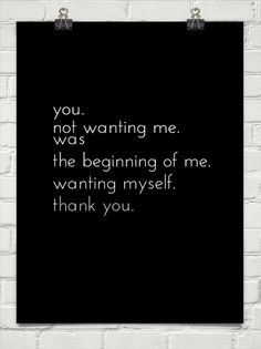 You not wanting me was the beginning of me wanting myself. Thank you. #Divorce #Infidelity
