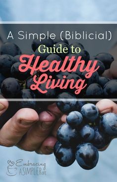 A simple, biblical guide to healthy living. Some of these thoughts might surprise you.