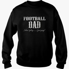 #FOOTBALL DAD T SHIRT DONT PLAY JUST PAY FATHERS DAY GIFT, Order HERE ==> https://www.sunfrog.com/Sports/125541376-731339376.html?41088, Please tag & share with your friends who would love it , #xmasgifts #christmasgifts #jeepsafari  #football jersey, football food, football photography   #football #family #science #nature #sports #tattoos #technology #travel