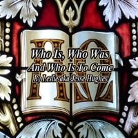 Who Is, Who Was, And Who Is To Come Ver 1 by RootofJesse on SoundCloud