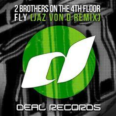 2 Brothers On The 4th Floor - Fly (Jaz von D Remix) - http://dirtydutchhouse.com/album/2-brothers-4th-floor-fly-jaz-von-d-remix/