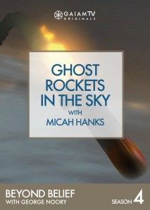 Beyond Belief: Ghost Rockets in the Sky with Micah Hanks Video