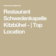 Restaurant Schwedenkapelle Kitzbühel -|Top Location