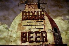 Old Dixie Beer sign. Long gone but not forgotten