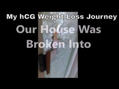 Our House Was Burglarized| Losing 75lbs unwanted body fat| hCG Weight Lo...