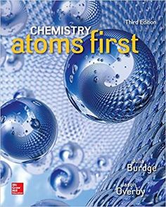 Chemistry: Atoms First 3rd Edition by Julia Burdge ISBN-13:9781259638138 (978-1-259-63813-8)ISBN-10:1259638138 (1-259-63813-8) Molecular Geometry, Chemical Kinetics, Chemistry Textbook, Environmental Chemistry, Burdge, Mcgraw Hill, This Is A Book, Student Engagement