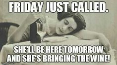 Friday is here NOW!! lol