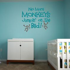 No More MONKEYS JUMPIN' on the Bed  baby nursery wall decal vinyl lettering quote (W00541). $17.99, via Etsy.