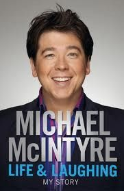 Life and Laughing: My Story. Michael McIntyre by Michael McIntyre
