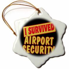 3dRose I Survived Airport Security Survial Pride And Humor Design, Snowflake Ornament, Porcelain, 3-inch