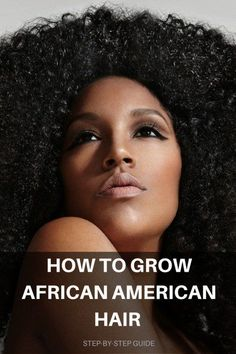 Learn how to grow African American hair in this guide.