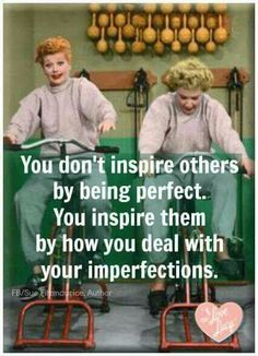You don't inspire others by being perfect. You inspire them by how you deal with…