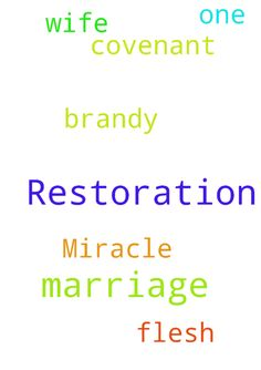Marriage Restoration Miracle -  	Please pray for the restoration of my covenant marriage with my one flesh wife Brandy   Posted at: https://prayerrequest.com/t/2mh #pray #prayer #request #prayerrequest