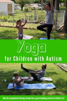 Yoga for Children with Autism | How his occupational therapy turned into a great bonding exercise for us