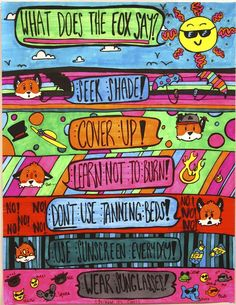 Teenagers like catchy tunes and and things with a sense of humour. This poster will allow them to remember how to be sunsafe by putting the ideas into a song they are familiar with.